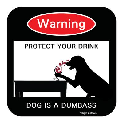 WARNING: Dog Is A Dumbass - Coasters