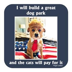I Will Build A Great Dog Park - Coasters