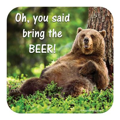 Oh, You Said Bring The Beer! Coaster