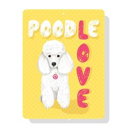 """Poodle Love sign 9"""" x 12"""" (White Dog)"""