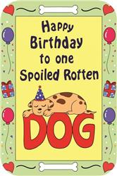 Crunch Card - Happy Birthday Spoiled Rotten Dog