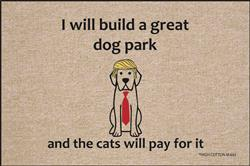 """I Will Build A Dog Park"""
