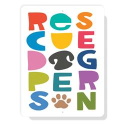 "Rescue Dog Person sign 9"" x 12"""