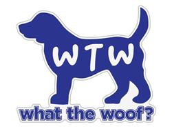 "WTW? What the woof - 3"" Sticker"
