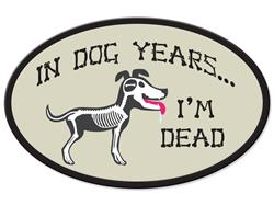 In Dog Years...I'm Dead - Oval Magnet