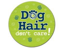 Dogs Hair..... Don't Care - Car Coaster