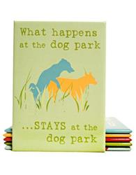Magnet: What Happens at the Dog Park... STAYS at the Dog Park