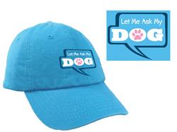 Let Me Ask My Dog -  Ball Cap