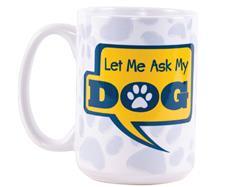 Let Me Ask My Dog - Big Mug