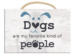 "9"" x 6"" Wood Sign w/ Rope - Dogs Are My Favorite...People"