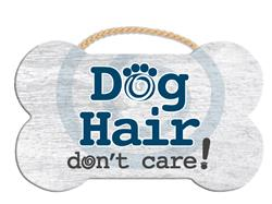"9.5"" x 7.5"" Bone Shape Sign - Dog Hair...Don't Care"