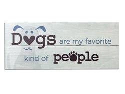 Dogs Are My Favorite Kind Of People - Wood Pallet Sign