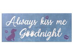 Always Kiss Me Goodnight - Wood Pallet Sign