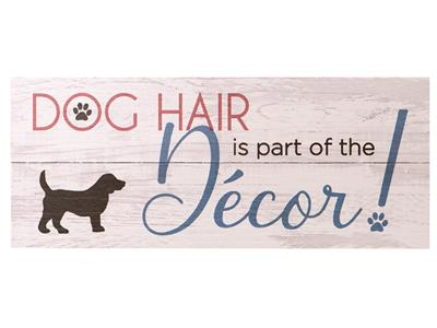 Dog Hair Is Part Of The Decor- Wood Pallet Sign