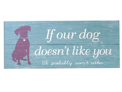 If Our Dog Doesn't Like You...- Wood Pallet Sign