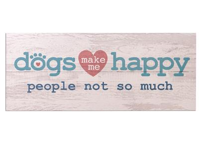 Dogs Make Me Happy...- Wood Pallet Sign