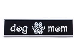 Dog Mom- Desk Sign