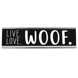 "Live Love Woof 8"" Desk Sign"