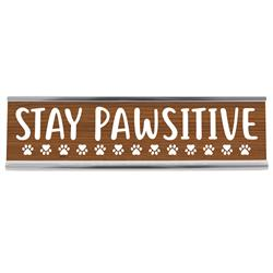 "Stay PAWsitive 8"" Desk Sign"