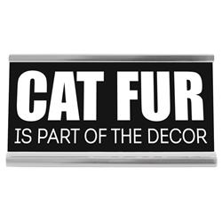 "Cat Fur 4"" Desk Sign"