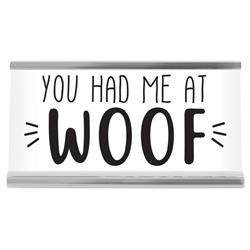 "Woof 4"" Desk Sign"
