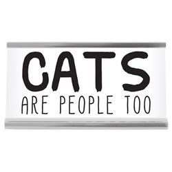"Cats are People 4"" Desk Sign"