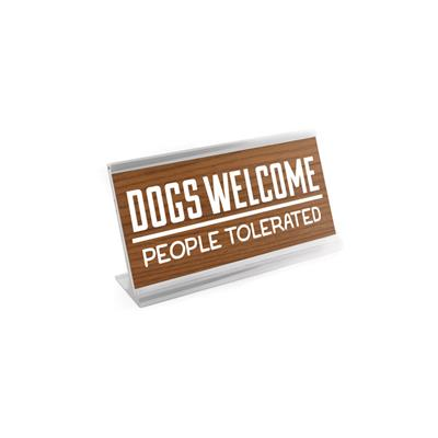 """Dogs Welcome 4"""" Desk Sign"""
