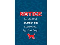 Garden Flag- Notice...All guests must be approved by the dog - NEW
