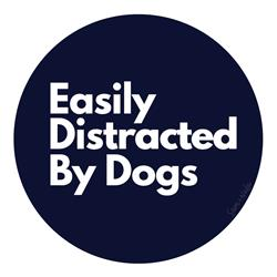 Easily Distracted by Dogs Vinyl Sticker