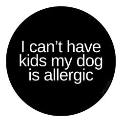 I Can't Have Kids Vinyl Sticker