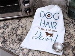 Kitchen Towel - Dog Hair is part of the decor