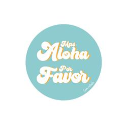 Mas Aloha Por Favor Vinyl Sticker
