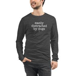 Easily Distracted By Dogs Long Sleeve T-Shirt