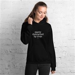Easily Distracted By Dogs Hoodie Sweatshirt