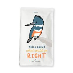 Think About What Could Go Right - Kingfisher - Tea Towel
