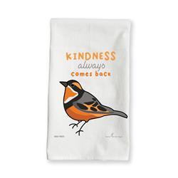 Kindness Always Come Back - Varied Thrush - Tea Towel