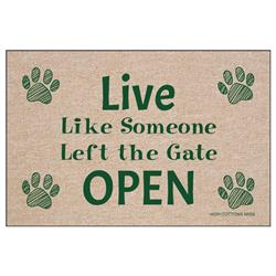 Live Like Someone Left The Gate Open - Doormat