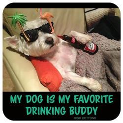 My Dog is My Drinking Buddy - Coaster