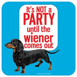 WEINER COMES OUT - Coaster