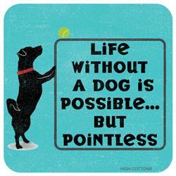 LIFE WITHOUT DOG - Coaster
