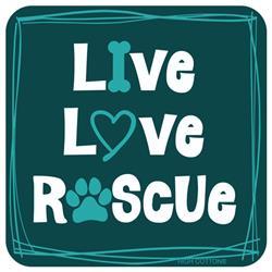 LIVE LOVE RESCUE - Coaster