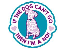 """If The Dog Can't Go... - 3"""" Decal"""