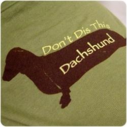 Don't Dis This Dachshund Identi-tees
