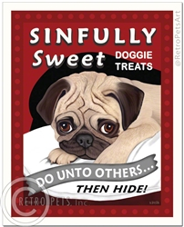 Sinfully Sweet Doggie Treats (Pug) Do Unto Others - Then Hide