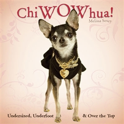 ChiWowHua! Undersized, Underfoot & Over the Top