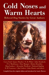 Cold Noses & Warm Hearts; Beloved Dog Stories by Great Authors