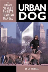 Urban Dog; The Ultimate Street Smarts Training Method