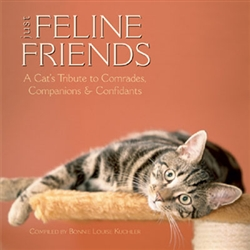 Just Feline Friends; A Cat's Tribute to Comrades, Companions & Confidants