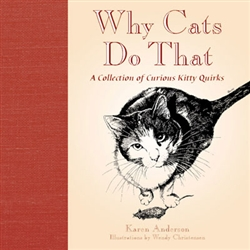 Why Cats Do That; A Collection of Curious Kitty Quirks