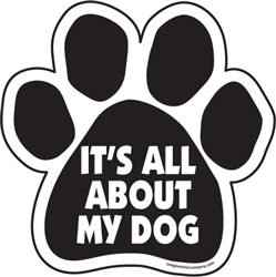 It's all about my dog Paw Magnets